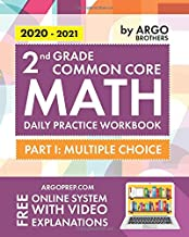 2nd Grade Common Core Math: Daily Practice Workbook - Part I: Multiple Choice   1000+ Practice Questions and Video Explanations   Argo Brothers