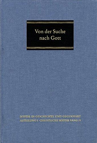 Von der Suche nach Gott: Helmut Riedlinger zum 75. Geburtstag gewidmet (Mystik in Geschichte und Gegenwart)