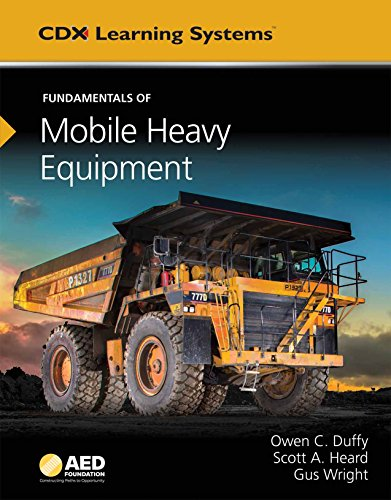 Compare Textbook Prices for Fundamentals of Mobile Heavy Equipment: AED Foundation Technical Standards Cdx Learning Systems Illustrated Edition ISBN 9781284112917 by Wright, Gus,Duffy, Owen C.,Heard, Scott A.