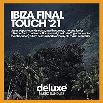 Ibiza Final Touch (Summer '21)