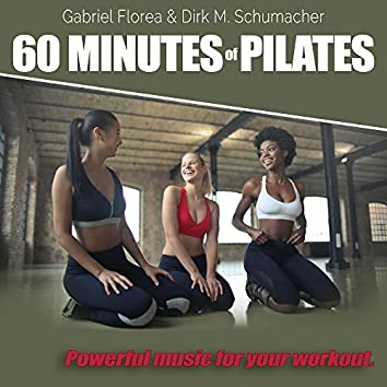 60 Minutes of Pilates: Powerful Music for Your Workout