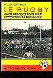 Le Rugby : Guide pratique pour bien connaître les règles du jeu (Sport S.B.)