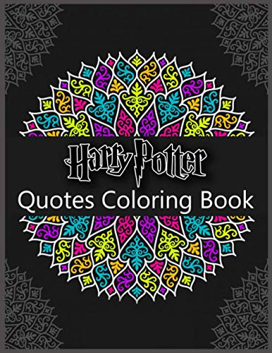 Harry Potter Quotes Coloring Book: Life Becomes Interesting And You Love It More With Colorful Coloring Activities