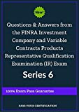 Questions and Answers from the Real exam to pass FINRA Investment Company and Variable Contracts Products Representative Qualification Examination (IR) ... 100% Exam Pass Guarantee (English Edition)