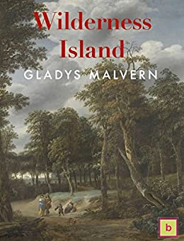 Wilderness Island by [Gladys Malvern, Beebliome Books]