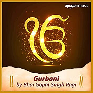 Gurbani: Bhai Gopal Singh Ragi