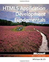 Exam 98-375 HTML5 Application Development Fundamentals 1st edition by Microsoft Official Academic Course (2012) Paperback