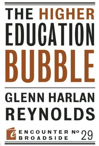 The Higher Education Bubble (Encounter Broadside)