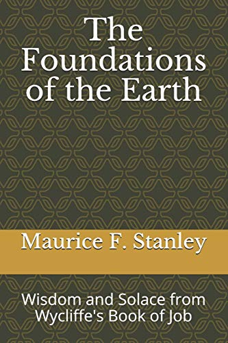 The Foundations of the Earth: Wisdom and Solace from Wycliffe's Book of Job