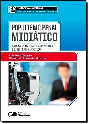 Populismo Penal Midiático. Caso Mensalão, Mídia Disruptiva e Direito Penal Crítico