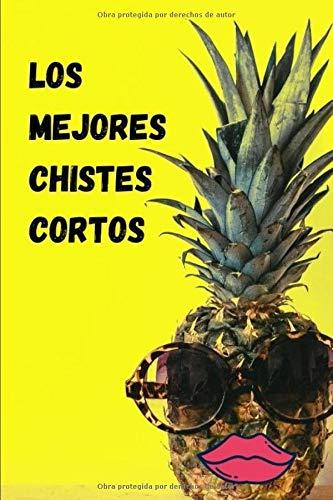 LOS MEJORES CHISTES CORTOS: No podrás parar de reírte