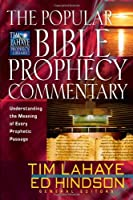 The Popular Bible Prophecy Commentary: Understanding the Meaning of Every Prophetic Passage (Tim Lahaye Prophecy Library)