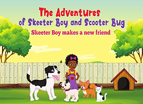 The Adventures of Skeeter Boy and Scooter Bug: Skeeter Boy Makes a New Friend (English Edition)