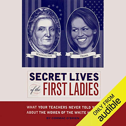Secret Lives of the First Ladies cover art