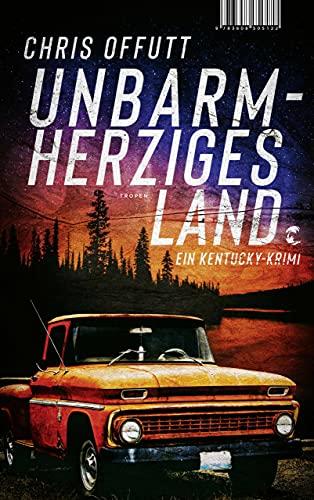 Unbarmherziges Land: Ein Kentucky-Krimi