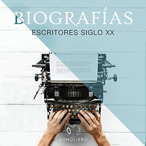 Biografías - Escritores del siglo XX [Biographies - Writers of the 20th Century] audiobook cover art