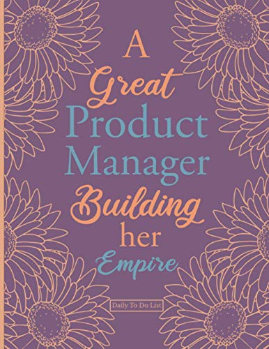 A Great Product Manager Building Her Empire.: Daily To Do List : Technical Manager Gifts For Women