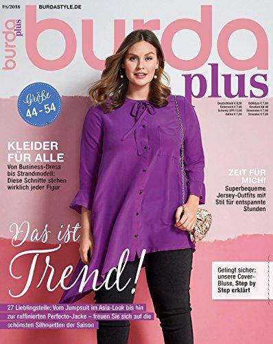 burda plus Nähmagazin: Schnittmuster für Damen, 2018, ideal geeignet für Anfänger und Näherfahrene