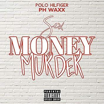 Sex Money Murder (feat. PH Waxx)