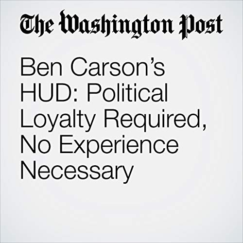 Ben Carson's HUD: Political Loyalty Required, No Experience Necessary copertina