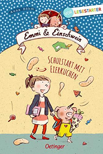 Emmi und Einschwein: Schulstart mit Eierkuchen (Lesestarter)