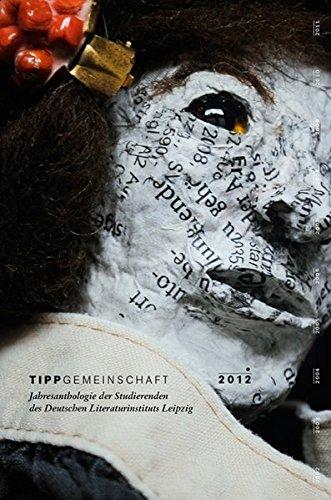 Tippgemeinschaft 2012: Jahresanthologie der Studierenden des Deutschen Literaturinstituts Leipzig