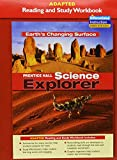 PRENTICE HALL SCIENCE EXPLORER EARTHS CHANGING SURFACE ADAPTED READING  AND STUDY WORKBOOK 2005