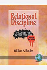 Relational Discipline: Strategies for In-Your-Face Kids (Revised 2nd Edition) (PB) (English Edition) eBook Kindle