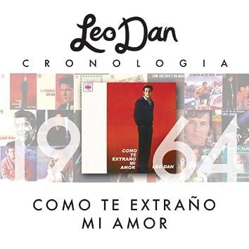 Leo Dan Cronología - Como Te Extraño Mi Amor (1964)