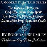 A Modern Fairy Tale 1-3: Cindi/Ella: When Shoes Speak, The Source, and Sisters of the Keep