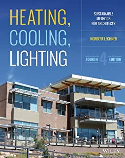 Heating, Cooling, Lighting: Sustainable Design Methods for A