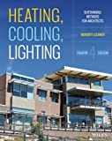 Heating, Cooling, Lighting: Sustainable Design Methods for Architects - Norbert Lechner