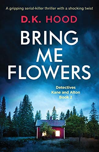 Bring Me Flowers A gripping serial killer thriller with a shocking twist Detectives Kane and product image