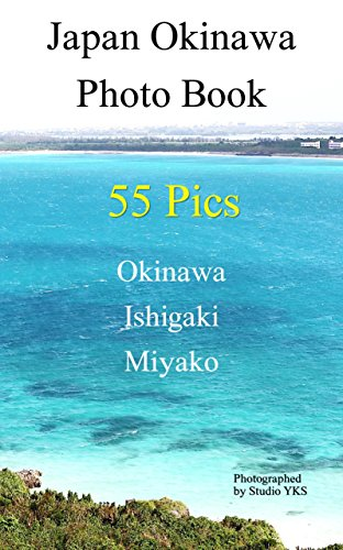Japan Okinawa Photo Book: Okinawa,Ishigaki,Taketomi,Miyako Beautiful Pictures (English Edition)
