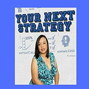 Your Next Strategy