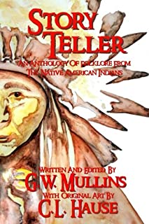 Story Teller an Anthology of Folklore from the Native American Indians