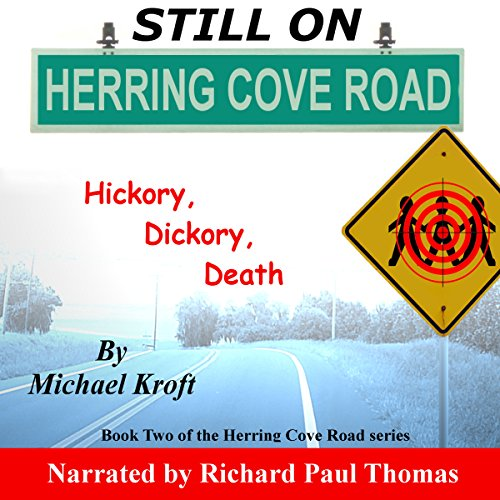 Still on Herring Cove Road: Hickory, Dickory, Death                   De :                                                                                                                                 Michael Kroft                               Lu par :                                                                                                                                 Richard Paul Thomas                      Durée : 8 h et 5 min     Pas de notations     Global 0,0