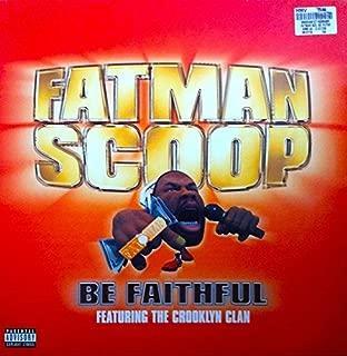 Fatman Scoop & Crooklyn Clan / Be Faithful