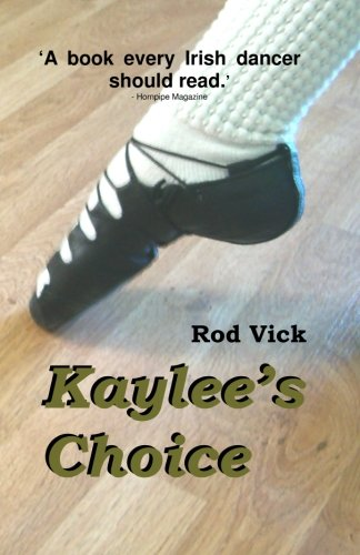 Kaylee's Choice (Kaylee O'Shay, Irish Dancer) (Volume 1)