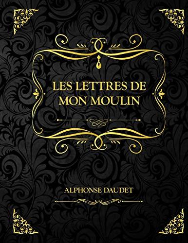 Les lettres de mon Moulin: Texte intégral