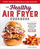 The Healthy Air Fryer Cookbook: Truly Healthy...