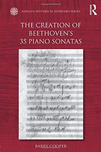The Creation of Beethoven's 35 Piano Sonatas (Ashgate Historical Keyboard)