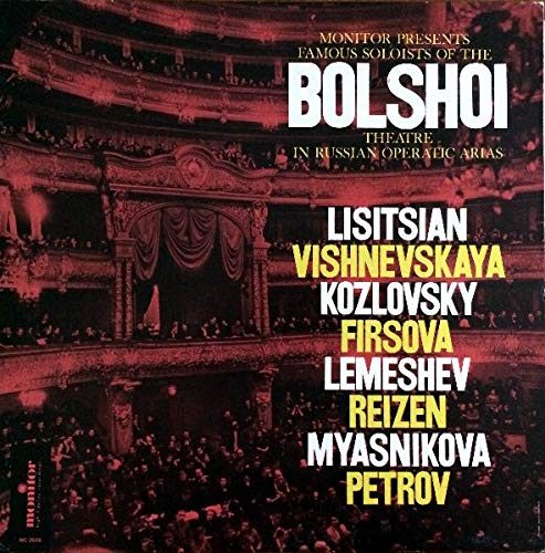 Monitor Presents Famous Soloists Of The Bolshoi Theatre In Russian Operatic Arias [Vinyl LP]