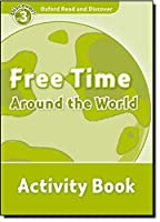 Free Time Around the World (Oxford Read and Discover, Level 3)