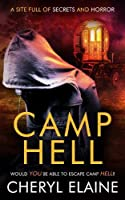 Camp Hell: A community of travellers living by their own rules. A site full of secrets and horror, where slavery, brutality, and criminality is rife. Would you be able to escape Camp Hell?