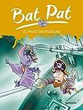 Bat Pat 4: el pirata Dientedeoro (Serie Bat Pat)