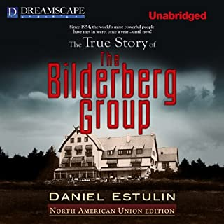 The True Story of the Bilderberg Group audiobook cover art