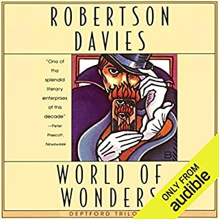 World of Wonders     The Deptford Trilogy, Book 3              By:                                                                                                                                 Robertson Davies                               Narrated by:                                                                                                                                 Marc Vietor                      Length: 12 hrs and 30 mins     159 ratings     Overall 4.4