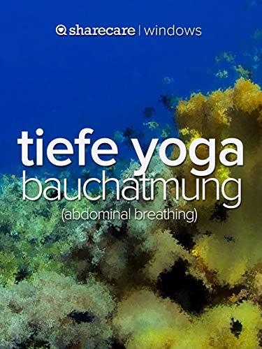 Tiefe Yoga Bauchatmung (abdominal breathing)