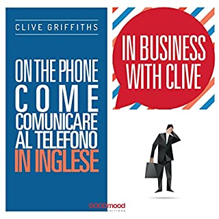 On the phone - Come comunicare al telefono in inglese     In Business with Clive              Di:                                                                                                                                 Clive Griffiths                               Letto da:                                                                                                                                 Clive Griffiths                      Durata:  54 min     25 recensioni     Totali 4,8